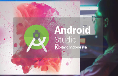 Install Android Studio dan Package SDK – Android