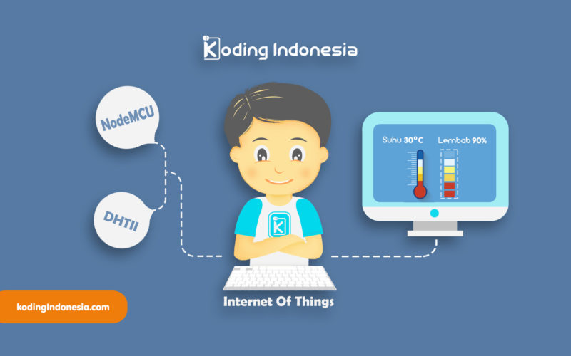 Belajar Internet of Things (IoT) – Monitoring Suhu dan Kelembaban Melalui Internet
