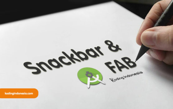 Snackbar dan Floating Action Button (FAB)