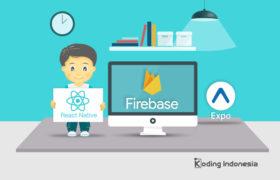 Tutorial React Native, Firebase, dan Expo